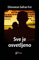 Џонатан Сафрон Фор - Све је осветљено